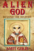 Alien God  The Most Extensive Evidences of Ancient Aliens Beyond The History PDF