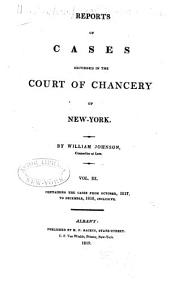 Reports of Cases Adjudged in the Court of Chancery of New-York: Containing the cases from October, 1817, to December, 1818, inclusive