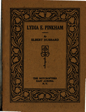 Lydia E. Pinkham: Being a Sketch of Her Life and Times
