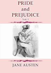 PRIDE and PREJUDICE Vol. 1 - A story by Jane Austen: PRIDE and PREDJUDICE vol. 1 of 3