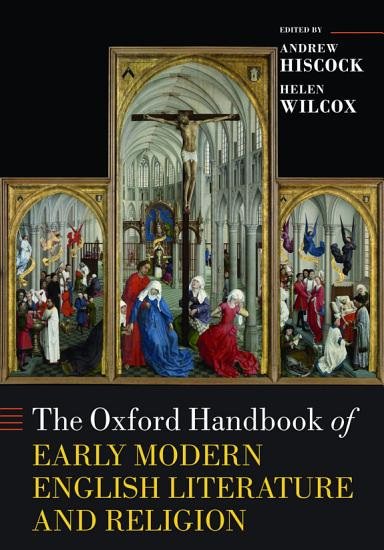 The Oxford Handbook of Early Modern English Literature and Religion PDF