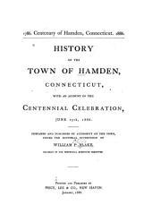 History of the Town of Hamden, Connecticut: With an Account of the Centennial Celebration, June 15th, 1886