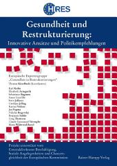 Gesundheit und Restrukturierung: Innovative Ansätze und Politikempfehlungen (HIRES)