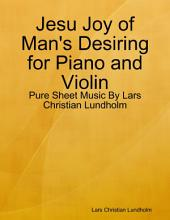 Jesu Joy of Man's Desiring for Piano and Violin - Pure Sheet Music By Lars Christian Lundholm