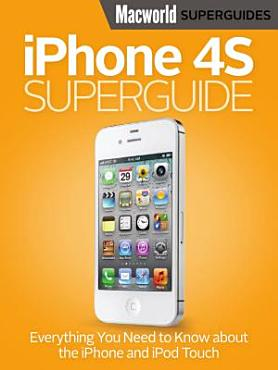 iPhone 4S Superguide  Macworld Superguides  PDF