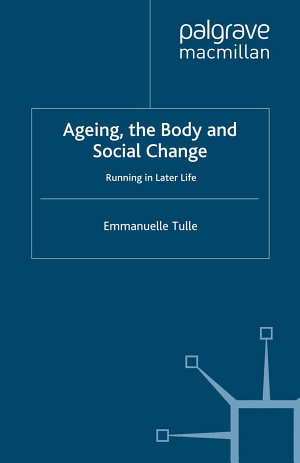 Ageing  The Body and Social Change