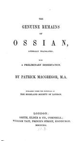 The Genuine Remains of Ossia, Literally Translated; with a Preliminary Dissertation by Patrick Macgregor