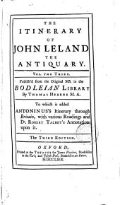 The itinerary of John Leland, publ. by T. Hearne, To which is prefix'd mr. Leland's New-year's gift: Volume 3