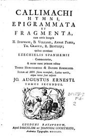 Hymni, epigrammata et fragmenta ... accedunt Ezechielis Spanhemii commentarius (etc.)