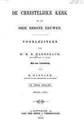 De christelijke kerk in de drie eerste eeuwen: Volume 1