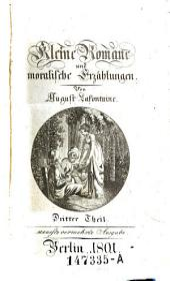 Kleine Romane und moralische Erzählungen. Neueste verm. Ausg. - Berlin 1801