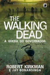 A queda do Governador: parte 1 - The Walking Dead -