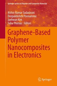 Graphene Based Polymer Nanocomposites in Electronics