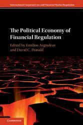 The Political Economy of Financial Regulation PDF