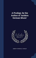 A Prodigy, by the Author of 'Modern German Music'