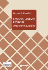 Desenvolvimento regional: um problema político