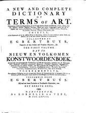 A New and Complete Dictionary of Terms of Art: Containing a Sufficient Explication, of All Words Derived from the Hebrew, Arabic, Greek, Latin, Spanish, French ... and Other Languages; Made Use of to Expres Any Art, Science, Custom, Sickness ...