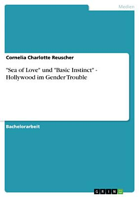 Sea of Love  und  Basic Instinct    Hollywood im Gender Trouble PDF
