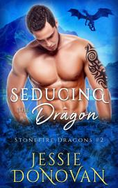 Seducing the Dragon (Stonefire Dragons #2)
