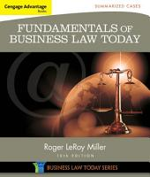 Cengage Advantage Books: Fundamentals of Business Law Today: Summarized Cases: Edition 10