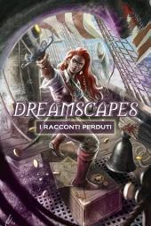 Dreamscapes - I racconti perduti: Volume 2