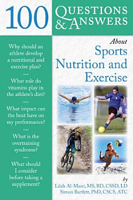 100 Questions and Answers about Sports Nutrition & Exercise