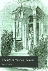 The Life of Charles Dickens: Volume 2