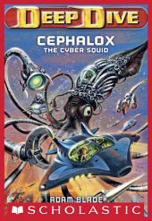 Deep Dive #1: Cephalox the Cyber Squid