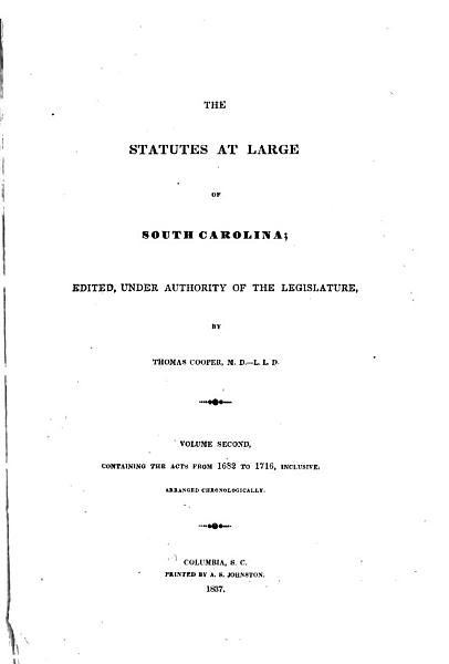 The Statutes At Large Of South Carolina Acts From 1682 To 1716
