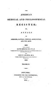 American Medical and Philosophical Register, Or, Annals of Medicine, Natural History, Agriculture and the Arts: Volume 4