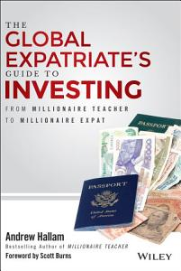 The Global Expatriate s Guide to Investing Book