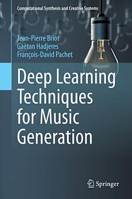 Deep Learning Techniques for Music Generation