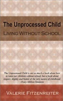 The Unprocessed Child