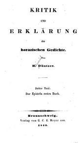 Kritik und Erklärung der horazischen Gedichte: Th. Der Episteln erstes Buch