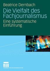 Die Vielfalt des Fachjournalismus: Eine systematische Einführung