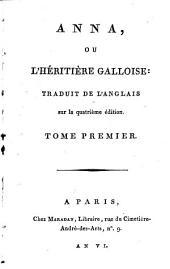 Anna, Ou L'Héritière Galloise: Traduit De L'Anglais sur la quatrième édition, Volume1