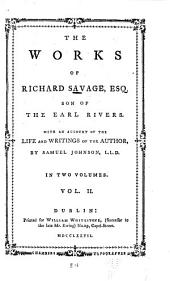 The Works of Richard Savage, Esq. ...: With an Account of the Life and Writings of the Author, Volume 2