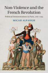 Non Violence And The French Revolution Book PDF