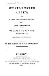 Westminster abbey: with other occasional poems, and a free translation of the Oedipus tyrannus of Sophocles. Illustrated with engravings