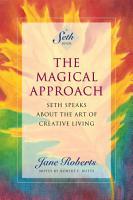 The Magical Approach  A Seth Book  PDF