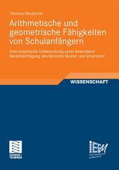 Arithmetische und geometrische Fähigkeiten von Schulanfängern: Eine empirische Untersuchung unter besonderer Berücksichtigung des Bereichs Muster und Strukturen