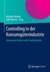 Controlling in der Konsumgüterindustrie: Innovative Ansätze und Praxisbeispiele