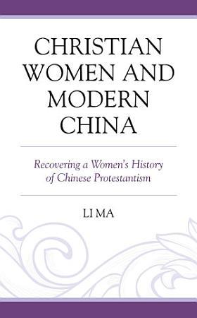 Christian Women and Modern China PDF