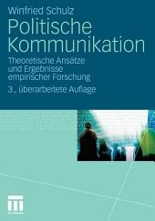 Politische Kommunikation: Theoretische Ansätze und Ergebnisse empirischer Forschung, Ausgabe 3