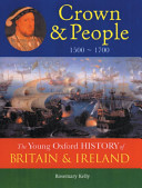 The Oxford History of Britain and Ireland: Volume 3: Crown and People
