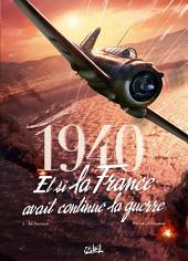1940 Et si la France avait continué la guerre T02:Le Sursaut
