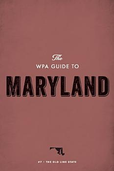 The WPA Guide to Maryland PDF