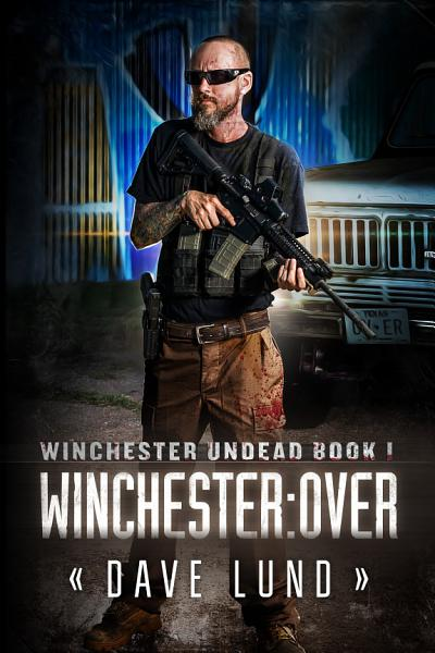 Winchester  Over  Winchester Undead Book 1