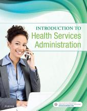 Introduction to Health Services Administration - E-Book