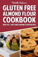 Gluten Free Almond Flour Cookbook